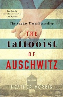 Morris Tattooist Of Auschwitz