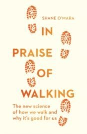 OMara In Praise Of Walking