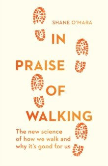 OMara In Praise Of Walking