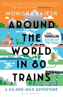 Rajesh Around The World In 80 Trains