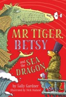 Gardner Mr Tiger, Betsy and the Sea Dragon