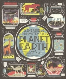Ignotofsky Incredible Ecosystems of Planet Earth