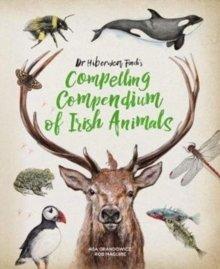 Maguire Dr Hibernica Finchs Compelling Compendium of Irish Animals