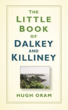 Oram Little Book of Dalkey and Killiney