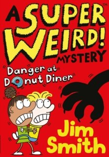 Smith Super Weird Mystery Danger at Donut Diner