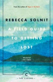 Solnit Field Guide To Getting Lost