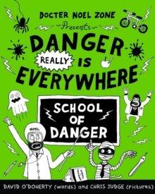 ODoherty Danger Really is Everywhere School of Danger