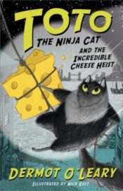 Oleary Toto the Ninja Cat and the Incredible Cheese Heist