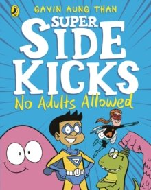 than Super Sidekicks No Adults Allowed