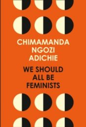 adichie We Should All Be Feminists