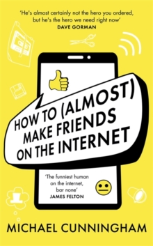 cunnigham How to Almost Make Friends on Internet