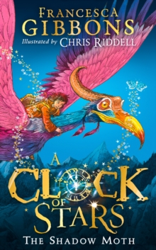 A Clock of Stars: The Shadow Moth by Francesca Gibbons (Oct 2020) – Gutter Bookshop