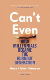 peterson how millenials became the burnout generation