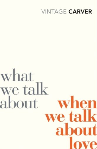 carver what we talk about when we talk about love