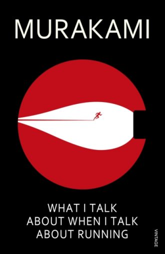murakami what i talk about when i talk about running