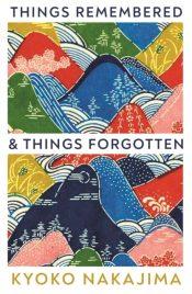 nakajima things remembered and things forgotten