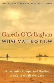 o callaghan what matters now