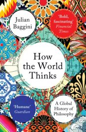 baggini how the world thinks
