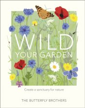 butterfly brothers wild your garden