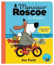 field monsieur roscoe on holiday