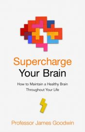 goodwin supercharge your brain