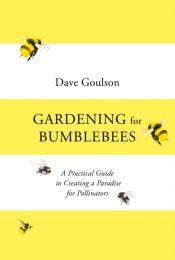 goulson gardening for bumblebees