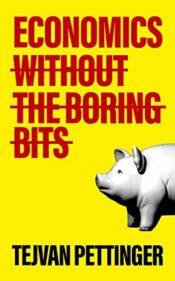 pettinger economics without the boring bits