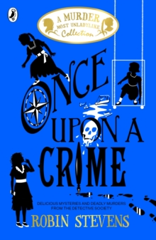 Once Upon a Crime by Robin Stevens (Murder Most Unladylike Collection) ( August 2021) – Gutter Bookshop