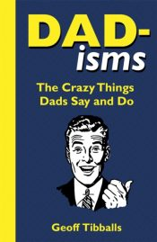 tibballs dad isms