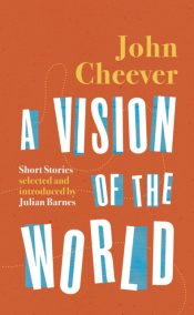 cheever vision of the world